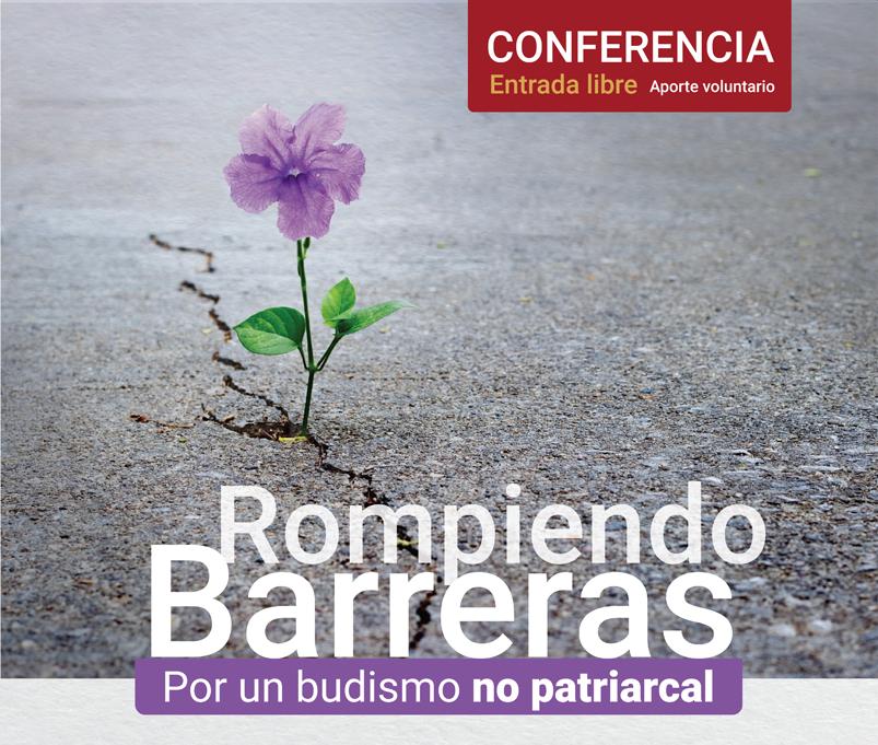 CONFERENCIA ROMPIENDO BARRERAS: POR UN BUDISMO NO PATRIARCAL