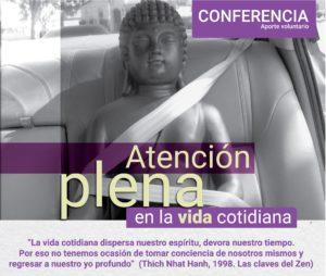 Conferencia: Atención Plena en la vida cotidiana – 27 de abril- 6:30 pm