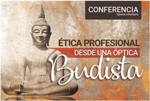 CONFERENCIA: ÉTICA PROFESIONAL DESDE UNA ÓPTICA BUDISTA. Agosto 31