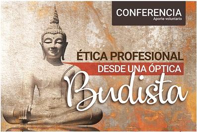 CONFERENCIA: ÉTICA PROFESIONAL DESDE UNA ÓPTICA BUDISTA, 31 de agosto 2018