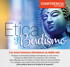 CONFERENCIA ÉTICA Y BUDISMO EN UN MUNDO EN CRISIS