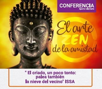 CONFERENCIA: EL ARTE ZEN DE LA AMISTAD – 26 de octubre – 6:30 p.m.
